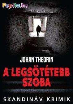 Johan Theorin: A legsötétebb szoba Horror, Thriller, Stockholm, Good Books, Blog, Movie Posters, Movies, Nail, Winter