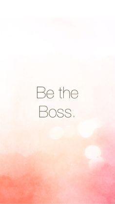 Be the boss iPhone wallpaper | #girlboss