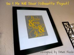 You & Me Wall Décor (Silhouette Project)