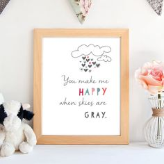 Printable wall art. You Make Me Happy When Skies are Gray. Nursery decoration…