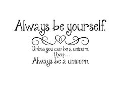 always be yourself...