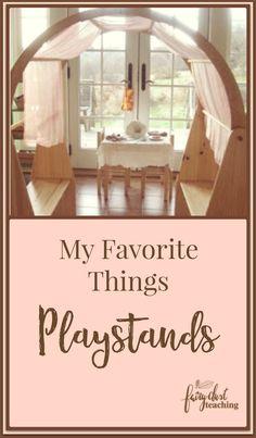 My Favorite Things: Playstands - Fairy Dust Teaching