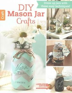 DIY Mason Jar Crafts: Dress up jars with these easy techniques!