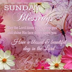 101 Inspirational Blessed Sunday Quotes, Sayings and Images Blessed Sunday Messages, Blessed Sunday Morning, Sunday Prayer, Sunday Morning Quotes, Sunday Wishes, Have A Blessed Sunday, Sunday Quotes Funny, Morning Greetings Quotes, Morning Blessings