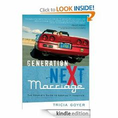 Generation NeXt Marriage: The Couple's Guide to Keeping It Together by Tricia Goyer. $10.97. Author: Tricia Goyer. 272 pages. Publisher: Multnomah Books (August 18, 2010)