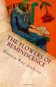 Summer reading at it's best.    The Flowers of Reminiscence by Ronnie Ray Jenkins, http://www.amazon.com/dp/0615611907/ref=cm_sw_r_pi_dp_JX6Vpb0TNH0ER