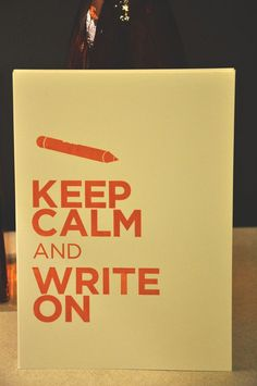 Keep Calm and Write On 725 x 10 Prints by PrettyWhittie on Etsy, $5.00