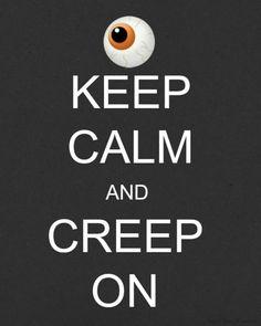 Keep Calm and Creep On ~ #Free #Printables