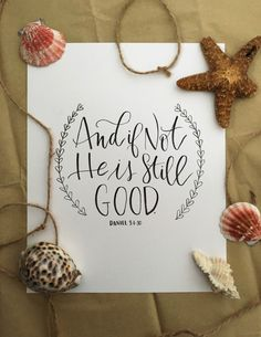 "Original Hand Lettered Piece ""And If Not He is Still Good"" 8x10"