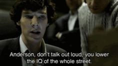 """Sometimes, these are things that I would like to tell people in a meeting: """"Don't talk too loud - you're lowering down the IQ of the whole room..."""""""