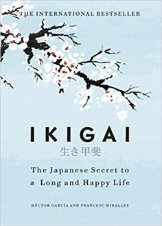 It's the Japanese word for 'a reason to live' or 'a reason to jump out of bed in the morning'.   It's the place where your needs, desires, ambitions, and satisfaction meet. A place of balance. Small wonder that finding your ikigai is closely linked to living longer.
