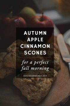 Autumn Apple Cinnamon Scones from The House of Muses. Sautéed apples, cinnamon, brown sugar, perfect buttery crumbly scone for a cool autumn morning.