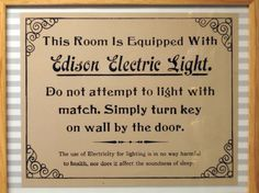 a hotel room sign from the 1880s that tells people how to use the complex technology of the day – electricity.