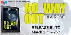 Twin Sisters Rockin' Book Reviews: Spotlight Post: No Way Out by Lila Rose