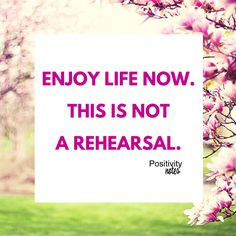 No moment like the present! #positivity