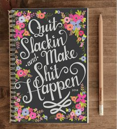 """""""Quit Slackin' & Make Shit Happen"""" - A Collection of Planners & Diaries"""