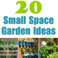 20 Fabulous Ideas for Small Garden Spaces! I want to make all of these! EightByFive.com