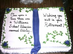 Retirement Cake For A Librarian This was a retirement cake for an elementary school librarian. It is a full sheet cake that is half white. Retirement Countdown, Retirement Wishes, Retirement Cakes, Retirement Parties, Library Cake, Full Sheet Cake, Organizing Labels, Book Cakes, School Librarian