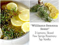 DIY Williams Sonoma Scent at home - The idea is to bring to a boil 2-3 cups of water along with fresh fruit, fresh herbs, and extracts.  Then simmer on low and your home will start to smell amazing. You can also do these in a slow cooker.