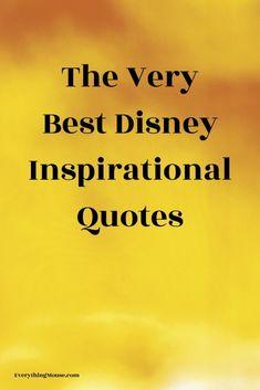 The Best Disney Inspirational Quotes from Walt Disney himself, Disney Princess Movies, Disney Movies and inspirational quotes for motivation. #DisneyQuotes #Quotes DisneyMovieQuotes #DisneyPrincessQuotes #DisneyQuoteInspirational