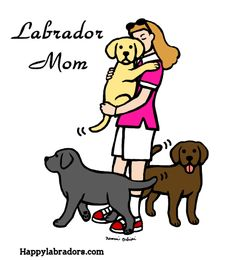 This illustration is for Labrador Moms!