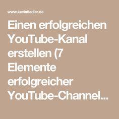 Einen erfolgreichen YouTube-Kanal erstellen (7 Elemente erfolgreicher YouTube-Channels) - Kevin Fiedler