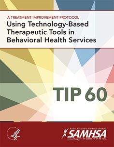 TIP 60: Using Technology-Based Therapeutic Tools in Behavioral Health Services