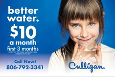 Get great tasting water, tea, and ice with Culligan drinking water.  Want softer skin, hair, and towels? Try a Culligan water softener for your whole home.  Ask about other specials!