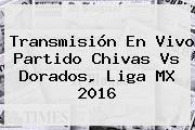 http://tecnoautos.com/wp-content/uploads/imagenes/tendencias/thumbs/transmision-en-vivo-partido-chivas-vs-dorados-liga-mx-2016.jpg Chivas vs Dorados. Transmisión en vivo partido Chivas vs Dorados, Liga MX 2016, Enlaces, Imágenes, Videos y Tweets - http://tecnoautos.com/actualidad/chivas-vs-dorados-transmision-en-vivo-partido-chivas-vs-dorados-liga-mx-2016/