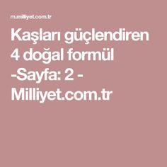 Kaşları güçlendiren 4 doğal formül -Sayfa: 2 - Milliyet.com.tr