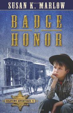 Badge of Honor (Goldtown Adventures) by Susan K. Marlow,http://www.amazon.com/dp/082544294X/ref=cm_sw_r_pi_dp_O-bttb0Q3EQXK84P