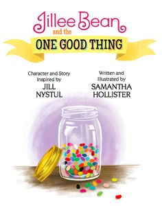 """""""Jillee Bean and the One Good Thing,"""" a story about how a father teaches his daughter that through small acts of kindness, very big things can happen."""