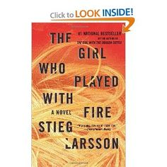 The Girl Who Played With Fire (number 2 in the trilogy).