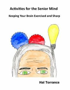Activities for the Senior Mind: Keeping Your Brain Exercised and Sharp by Hal…