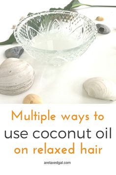 Coconut oil has become a popular  hair product. Here are four ways it can be incorporated into a relaxed hair regimen. | arelaxedgal.com