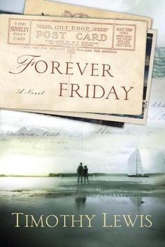 Forever Friday by Timothy Lewis | A Book Review