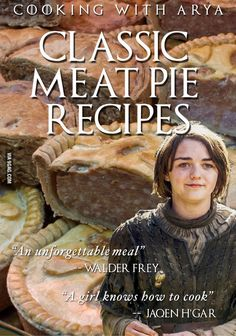 Classic meat pie recipes by Arya Stark there's a thumb in every slice Photoshop humor lol ha cooking with Game of Thrones Hot revenge Titus Andronicus red wedding revenge feast HBO tv series book covers