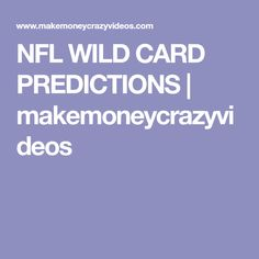 NFL WILD CARD PREDICTIONS | makemoneycrazyvideos