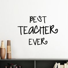 Best Teacher Ever Words Quotes Students Love Silhouette Removable Wall Sticker Art Decals Mural DIY Wallpaper for Room Decal Words Quotes, Art Quotes, Trendy Words, Best Teacher Ever, Art Studio At Home, Wall Sticker, Decals, Easy Art Projects, Diy Wallpaper
