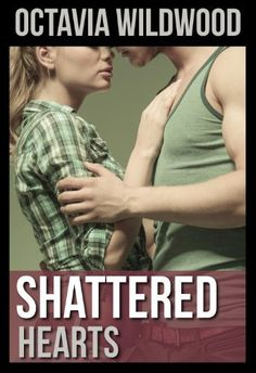 Shattered Hearts (Shattered #1) by Octavia Wildwood, http://www.amazon.com/dp/B00IZD6PEO/ref=cm_sw_r_pi_dp_unpltb1Y04GK3