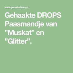 """Gehaakte DROPS Paasmandje van """"Muskat"""" en """"Glitter""""."""