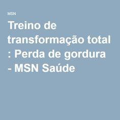 Treino de transformação total : Perda de gordura - MSN Saúde