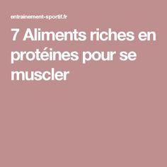 7 Aliments riches en protéines pour se muscler