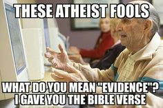 I gave you a Bible verse! #atheist #atheism #atheistrollcall #atheistpics #pray #faith #religion #godless #goodwithoutgod #heathen #freethinker