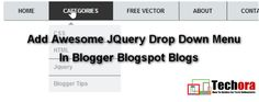 How To Add Awesome jQuery Drop-Down Menu in Blogger Blogs