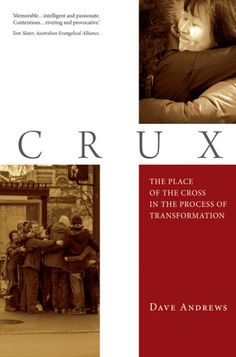 Crux (The Place of the Cross in the Process of Transformation; BY Dave Andrews; Imprint: Wipf and Stock). What was Jesus hoping to accomplish by laying down his life for his friends? And what has his death on the cross 2000 years ago got to do with us today? These are the questions CRUX answers, by re-examining the place of the story of the cross in the process of transformation. This book contends that the cross has the power to inspire a faith that can challenge the status quo and…
