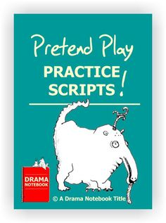 Pretend play is the precursor to acting here are ten short scripts