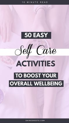 50 Easy Self Care Ideas and Activities to boost your beauty, health & wellbeing | Personal Growth | Self Love | ShineSheets Self Care Activities, Wellness Activities, Activities For Adults, Feel Tired, Boring Life, How Are You Feeling, Self Care Wheel, Personal Development, Self Development