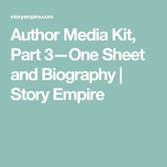 Author Media Kit, Part 3—One Sheet and Biography | Story Empire