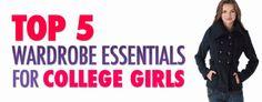Top 5 Wardrobe Essentials for College Girls